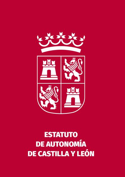 ESTATUTO DE AUTONOMÍA DE CASTILLA Y LEÓN
