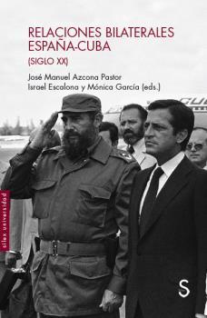 RELACIONES BILATERALES ESPA-A-CUBA (SIGLO XX)