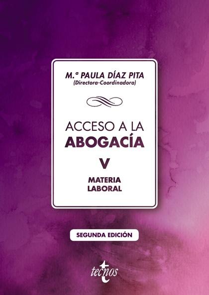 ACCESO A LA ABOGACÍA. TOMO V. MATERIA LABORAL