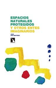 ESPACIOS NATURALES PROTEGIDOS Y OTROS ENTES IMAGINARIOS.
