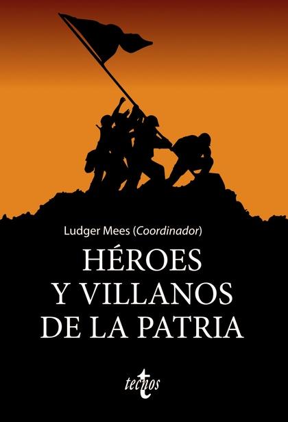 HÉROES Y VILLANOS DE LA PATRIA.