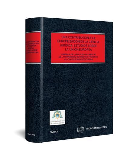 CONTRIBUCIÓN A LA EUROPEIZACIÓN DE LA CIENCIA JURÍDICA, UNA:  (PAPEL). ESTUDIOS SOBRE LA UNIÓN