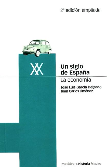 UN SIGLO DE ESPAÑA. LA ECONOMÍA