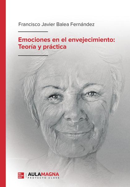EMOCIONES EN EL ENVEJECIMIENTO: TEORÍA Y PRÁCTICA.