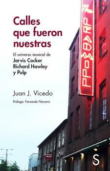 CALLES QUE FUERON NUESTRAS. EL UNIVERSO MUSICAL DE JARVIS COCKER RICHARD HAWLEY Y PULP