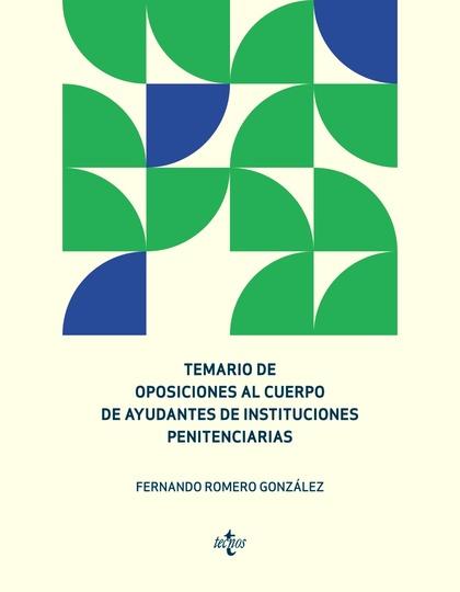 TEMARIO DE OPOSICIONES AL CUERPO DE AYUDANTES A INSTITUCIONES PENITENCIARIAS.