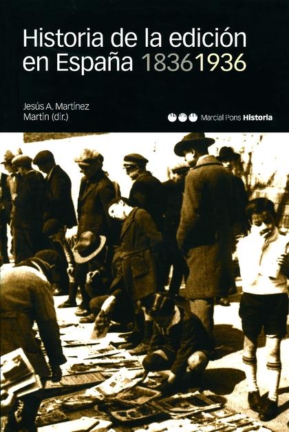 HISTORIA DE LA EDICIÓN EN ESPAÑA 1836-1936