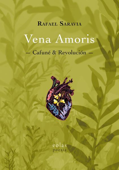 VENA AMORIS                                                                     CAFUNÉ & REVOLU