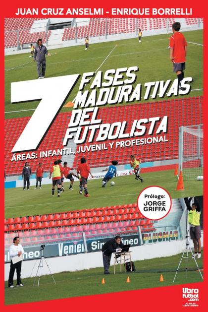 LAS SIETE FASES MADURATIVAS DEL FUTBOLISTA