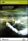 LA NOVA INDÚSTRIA : EL SECTOR CENTRAL DE L´ECONOMIA CATALANA