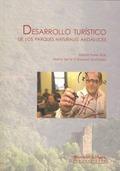 DESARROLLO TURÍSTICO DE LOS PARQUES NATURALES ANDALUCES : ESPECIAL REFERENCIA A LOS PARQUES NAT