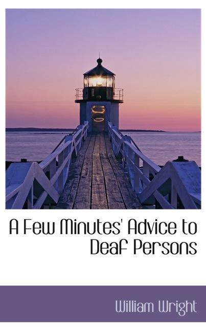 A Few Minutes` Advice to Deaf Persons