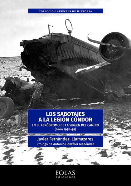 LOS SABOTAJES A LA LEGIÓN CÓNDOR                                                EN EL AERÓDROMO