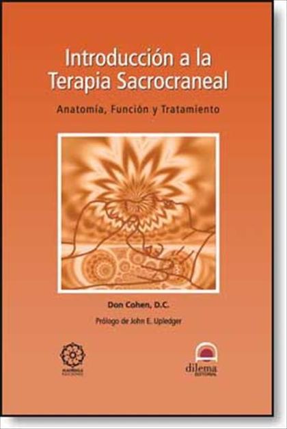 INTRODUCCIÓN A LA TERAPIA SACROCRANEAL : ANATOMÍA, FUNCIÓN Y TRATAMIENTO