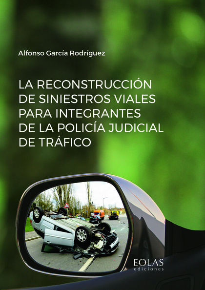 LA RECONSTRUCCIÓN DE SINIESTROS VIALES PARA INTEGRANTES DE LA POLICÍA JUDICIAL D