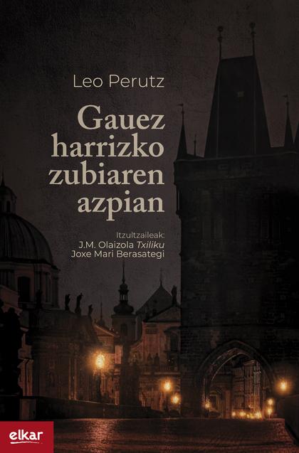 GAUEZ HARRIZKO ZUBIAREN AZPIAN.