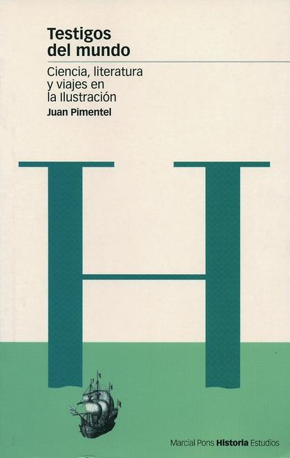 TESTIGOS DEL MUNDO: CIENCIA, LITERATURA Y VIAJES EN LA ILUSTRACIÓN