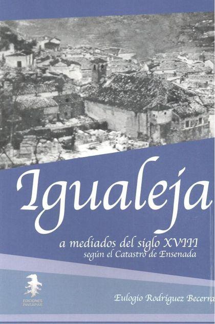 IGUALEJA A MEDIADOS DEL SIGLO XVIII SEGÚN EL CATASTRO DE ENSENADA.