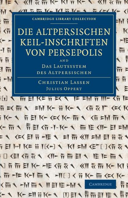 DIE ALTPERSISCHEN KEIL-INSCHRIFTEN VON PERSEPOLIS
