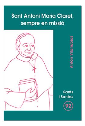 SANT ANTONI MARÍA CLARET, SEMPRE EN MISSIÓ