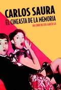 CARLOS SAURA. EL CINEASTA DE LA MEMORIA