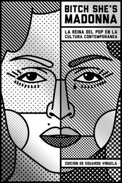 BITCH SHE´S MADONNA. LA REINA DEL POP EN LA CULTURA CONTEMPORÁNEA