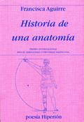 HISTORIA DE UNA ANATOMÍA. PREMIO INTERNACIONAL «MIGUEL HERNÁNDEZ-COMUNIDAD VALENCIANA»