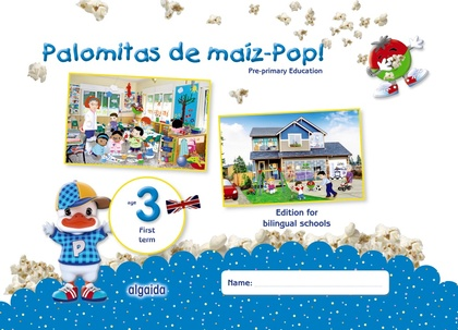 PALOMITAS DE MAÍZ-POP!. PRE-PRIMARY EDUCATION. AGE 3. FIRST TERM.