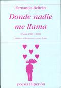 DONDE NADIE ME LLAMA. (POESÍA 1980-2010)