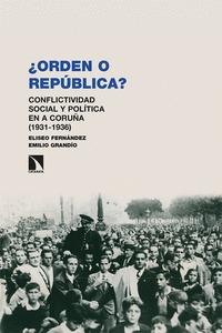 ´¿ORDEN O REPÚBLICA?   ´. CONFLICTIVIDAD SOCIAL Y POLÍTICA EN A CORUÑA (1931-1936)