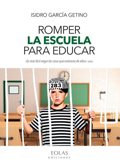 ROMPER LA ESCUELA PARA EDUCAR.