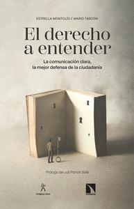 EL DERECHO A ENTENDER. LA COMUNICACIÓN CLARA, LA MEJOR DEFENSA DE LA CIUDADANÍA