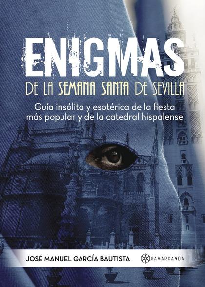 ENIGMAS DE LA SEMANA SANTA DE SEVILLA.