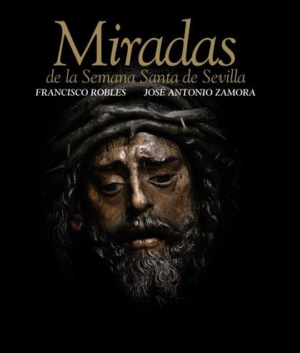 Miradas de la Semana Santa de Sevilla
