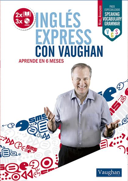 INGLÉS EXPRESS CON VAUGHAN - AVANZADO.