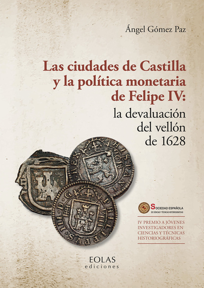 LAS CIUDADES DE CASTILLA Y LA POLÍTICA MONETARIA DE FELIPE IV: LA DEVALUACIÓN DE