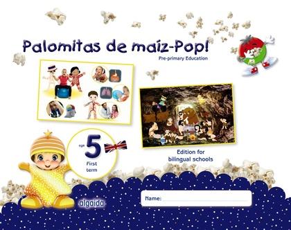 PALOMITAS DE MAÍZ-POP!. PRE-PRIMARY EDUCATION. AGE 5. FIRST TERM.