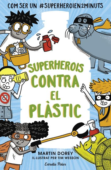 SUPERHEROIS CONTRA EL PLÀSTIC.