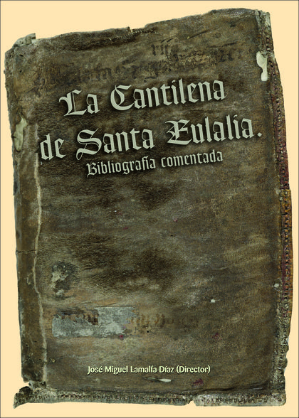 LA CANTILENA DE SANTA EULALIA : BIBLIOGRAFÍA COMENTADA