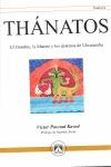 THANATOS - EL HOMBRE, LA MUERTE Y LOS DESTINOS D ULTRATUMBA. EL HOMBRE, LA MUERTE Y LOS DESTINO