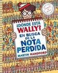 ¿DÓNDE ESTÁ WALLY? EN BUSCA DE LA NOTA PERDIDA