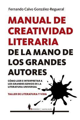 MANUAL DE CREATIVIDAD LITERARIA DE LA MANO DE LOS GRANDES ESCRITORES.