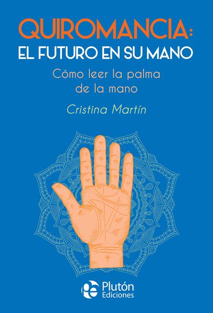 QUIROMANCIA: EL FUTURO EN SU MANO.