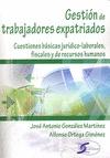 GESTIÓN DE LOS TRABAJADORES EXPATRIADOS : CUESTIONES BÁSICAS JURÍDICO-LABORALES, FISCALES Y DE