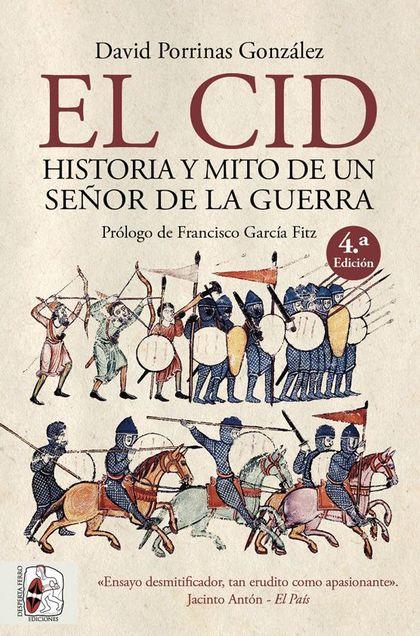 EL CID. HISTORIA Y MITO DE UN SEÑOR DE LA GUERRA.
