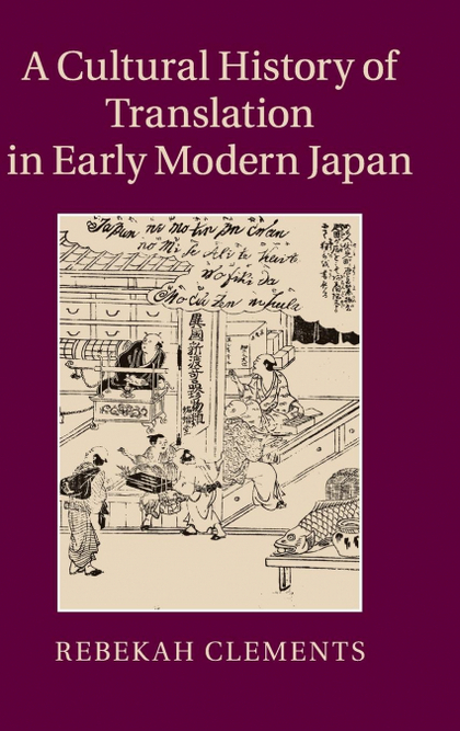 A CULTURAL HISTORY OF TRANSLATION IN EARLY MODERN JAPAN