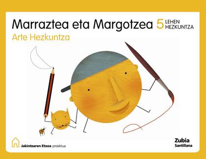 JAKINTZAREN ETXEA PROIEKTUA, ARTE HEZKUNTZA, MARRAZTEA ETA MARGOTZEA, 5 LEHEN HEZKUNTZA
