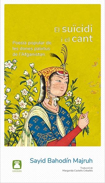 EL SUÏCIDI I EL CANT. POESIA POPULAR DE LES DONES PAIXTUS DE L´AFGANISTAN