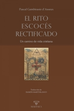 EL RITO ESCOCÉS RECTIFICADO. UN CAMINO DE VIDA CRISTIANA