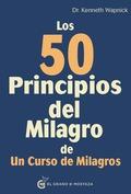 LOS 50 PRINCIPIOS DEL MILAGRO DE UN CURSO DE MILAGROS.